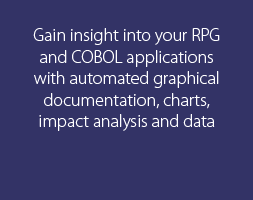 Gain insight into your RPG and COBOL applications with automated graphical documentation, charts, impact analysis and data modeling.